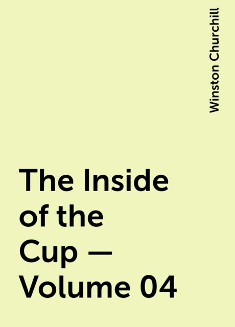 The Inside of the Cup — Volume 04, Winston Churchill