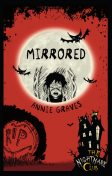 The Nightmare Club: Mirrored, Annie Graves