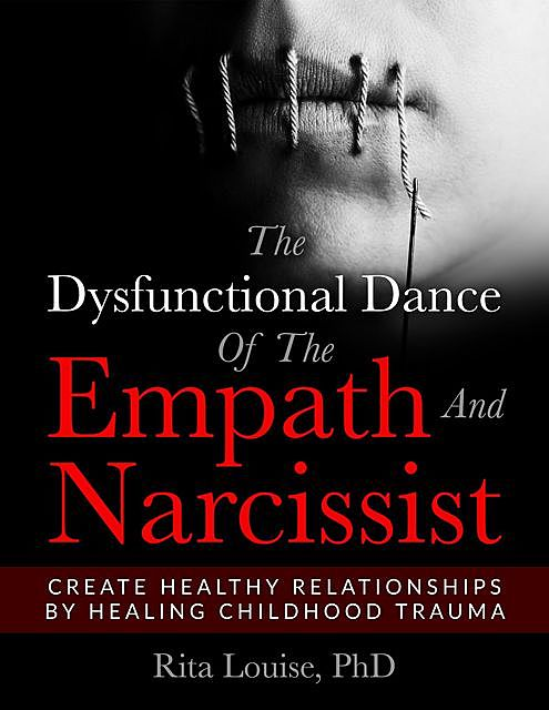 The Dysfunctional Dance Of The Empath And Narcissist, Rita Louise