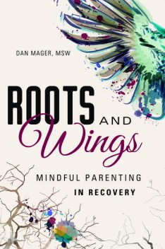 Roots and Wings, MSW, Dan Mager