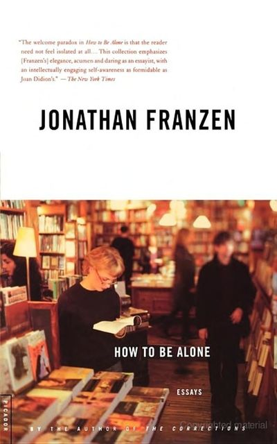 How to Be Alone : Essays, Jonathan Franzen