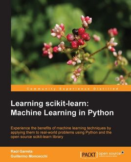 Learning scikit-learn: Machine Learning in Python, Guillermo Moncecchi, Raúl Garreta