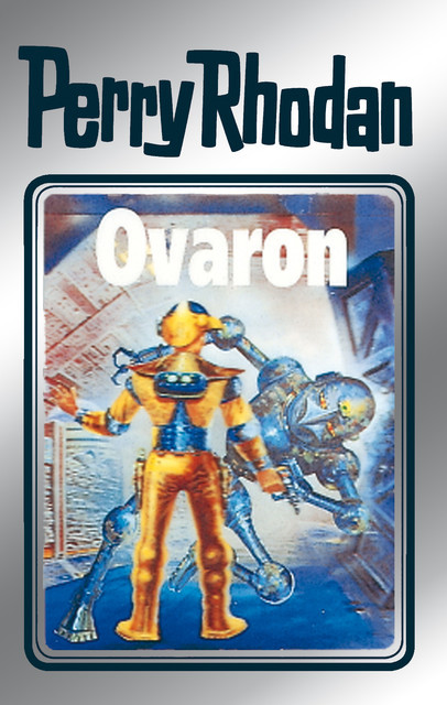 Perry Rhodan 48: Ovaron (Silberband), William Voltz, Clark Darlton, H.G. Ewers, Hans Kneifel