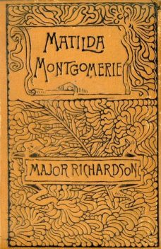 Matilda Montgomerie; Or, The Prophecy Fulfilled, Major Richardson
