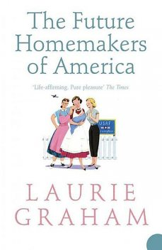 The Future Homemakers of America, Laurie Graham