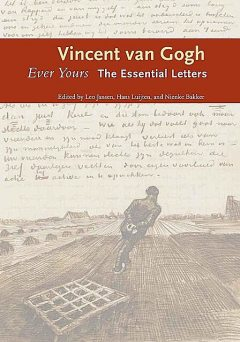 Ever Yours: The Essential Letters, Vincent Van Gogh