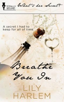 Breathe You In, Lily Harlem