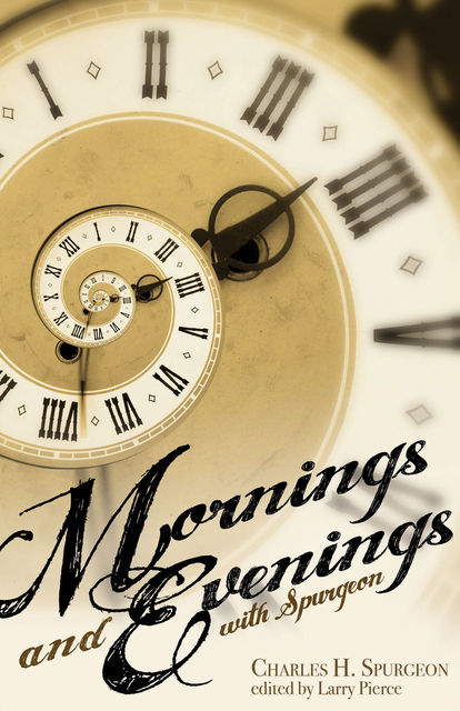 Mornings and Evenings with Spurgeon, Charles Spurgeon