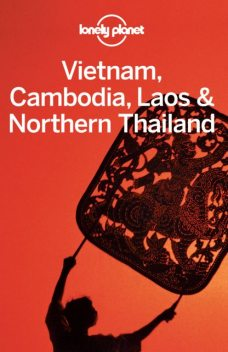 Vietnam, Cambodia, Laos & Northern Thailand, Lonely Planet