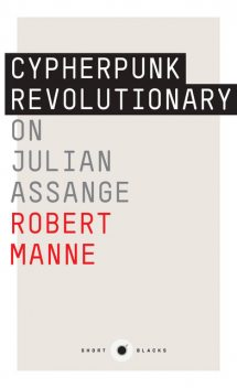 Cypherpunk Revolutionary, Robert Manne