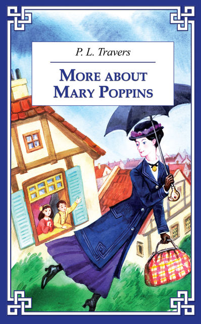 More about Mary Poppins / И снова о Мэри Поппинз, Памела Линдон Трэверс