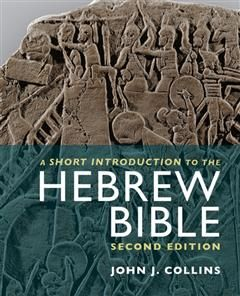Short Introduction to the Hebrew Bible, John Collins