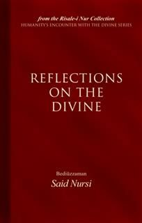 Reflections of The Divine, Bediuzzaman Said Nursi