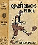 A Quarter-Back's Pluck: A Story of College Football, Lester Chadwick