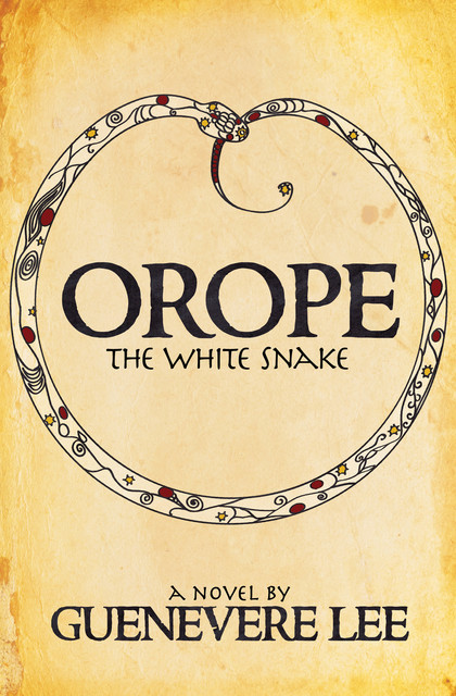 Orope: The White Snake, Guenevere Lee