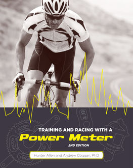 Training and Racing with a Power Meter, 2nd Ed, Andrew Coggan, Hunter Allen