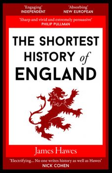 The Shortest History of England, James Hawes