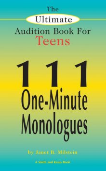 The Ultimate Audition Book for Teens Volume 1, Janet Milstein