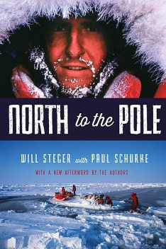 North to the Pole, Will Steger, Paul Schurke
