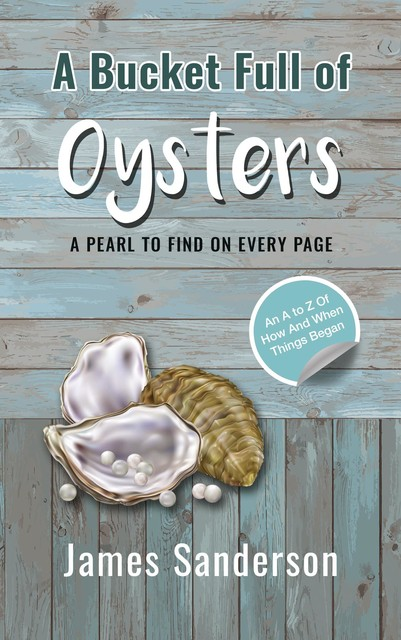 A Bucket Full of Oysters, James Sanderson