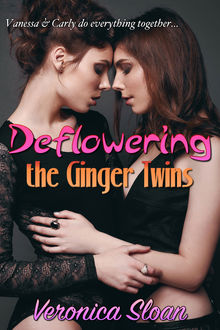 Deflowering The Ginger Twins, Veronica Sloan