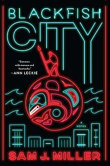 Blackfish City, Sam Miller