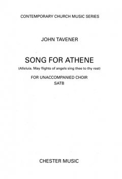 John Tavener: Song for Athene (Alleluia. May Flights of Angels Sing Thee to Thy Rest), John Tavener