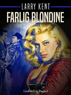 Farlig blondine, Larry Kent
