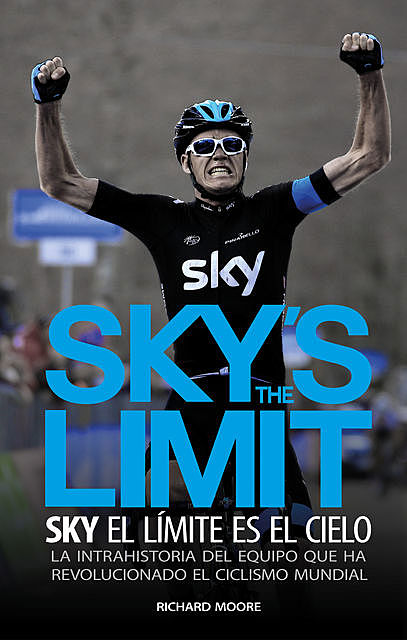 Sky's the limit. Sky, el límite es el cielo, Richard Moore