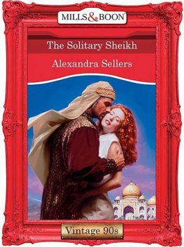 The Solitary Sheikh, Alexandra Sellers