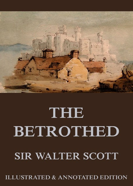 The Betrothed, Walter Scott