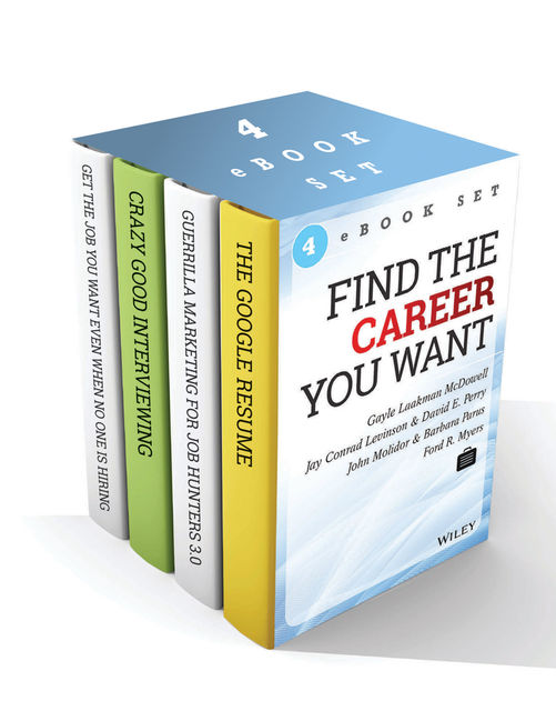 Get the Job or Career You Want Digital Book Set, Jay Levinson, Gayle Laakmann McDowell, Scott Gerber, Myers FORD, David Perry, John B.Molidor, Barbara Parus