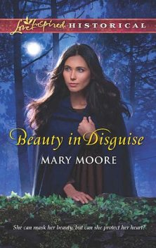 Beauty in Disguise, Mary Moore