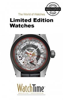 Limited Edition Watches, WatchTime. com