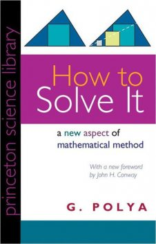 How to Solve It (Princeton Science Library), G., Polya