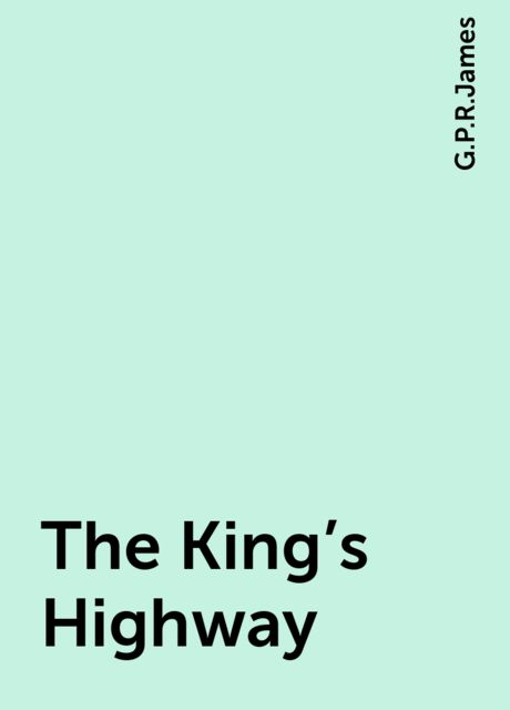 The King's Highway, G.P.R.James