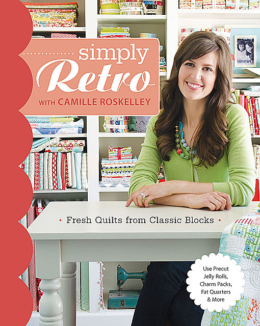 Simply Retro with Camille Roskelley, Camille Roskelley