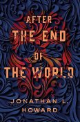 After the End of the World (Carter & Lovecraft), Jonathan Howard