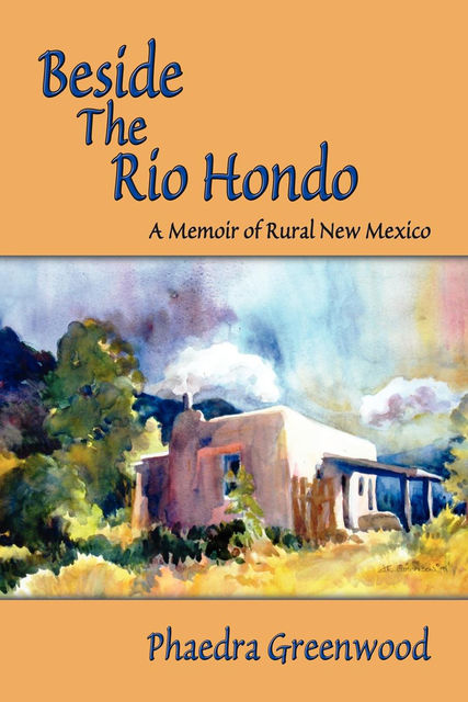 Beside the Rio Hondo, Phaedra Greenwood