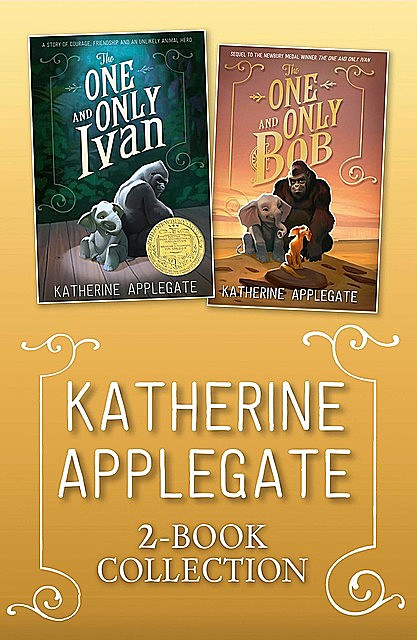 The One and Only Ivan & Bob ebook collection, Katherine Applegate