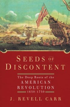 Seeds of Discontent, J.Revell Carr