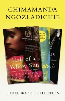 Half of a Yellow Sun, Americanah, Purple Hibiscus: Chimamanda Ngozi Adichie Three-Book Collection, Chimamanda Ngozi Adichie‎