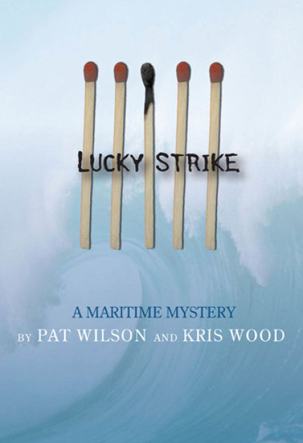 Lucky Strike, Kris Wood, Pat Wilson