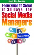 From Small to Social in 30 Days for Social Media Managers, Cassandra Fenyk, Sh