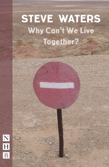 Why Can't We Live Together? (NHB Modern Plays), Steve Waters