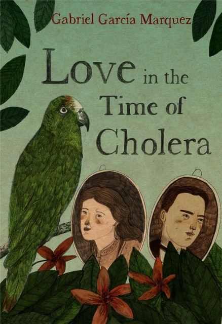 Love in the Time of Cholera, Gabriel Garcia Marquez