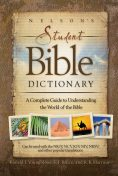 Nelson's Student Bible Dictionary, F.F.Bruce, Ronald F. Youngblood, R.K. Harrison