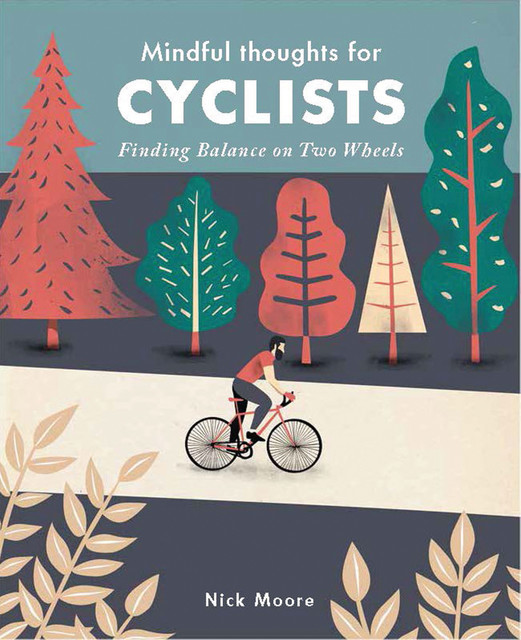 Mindful Thoughts for Cyclists, Nick Moore
