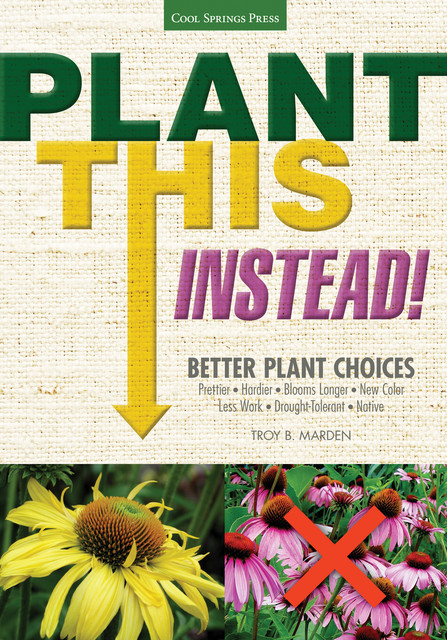 Plant This Instead, Troy Marden