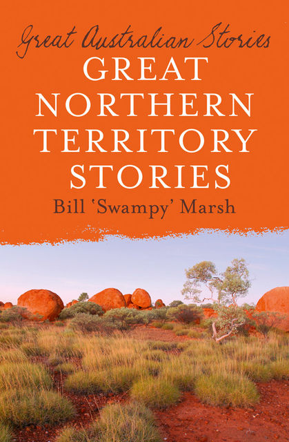 Great Northern Territory Stories, Bill Marsh